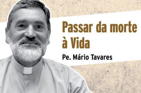 """""""Diálogos sobre a fé"""": """"Passar da morte à vida"""" pelo P. Mário Tavares"""
